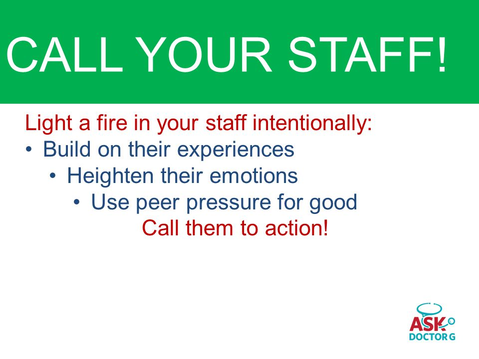 CALL YOUR STAFF.