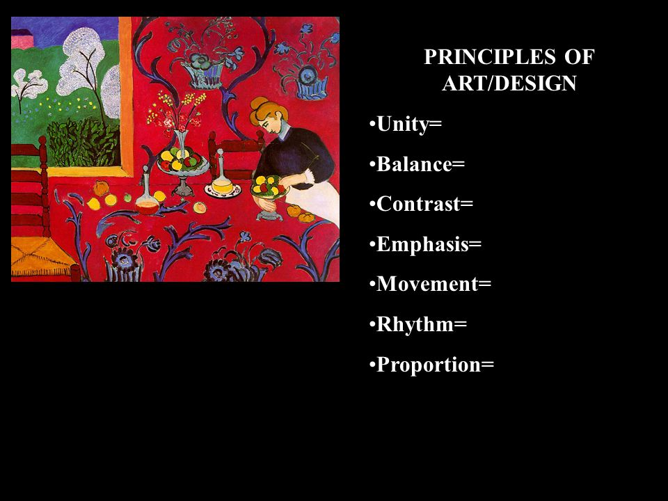 PRINCIPLES OF ART/DESIGN Unity= color, shape & line Balance= woman-chair, room- window Contrast= red-green, black-white pattern-solid, curve-straight Emphasis= woman arranging fruit Movement= diagional bottom right to top left, curved lines of pattern & trees Rhythm= repeated- curved pattern (wall paper, cloth, trees), dots of color (lemons/flowers) Proportion= large with small square