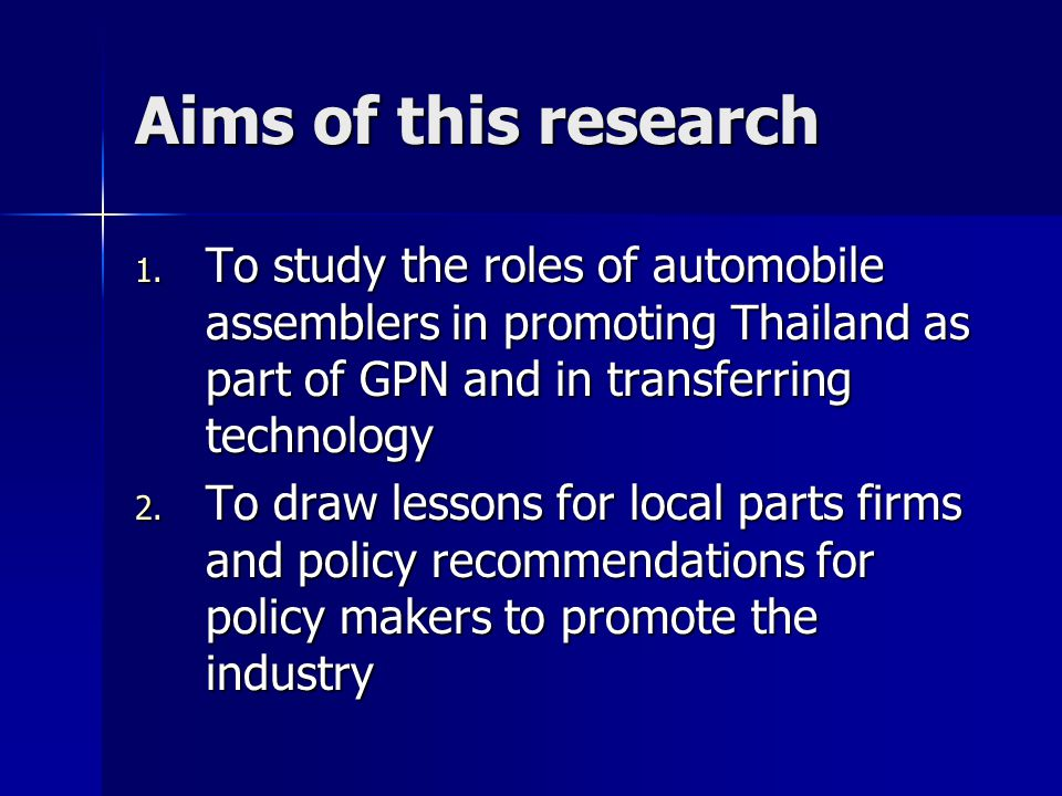 Thailand's Automobile Industry The government had specific and clear goal to promote the industry Reliance on foreign firms to promote supporting industries Relatively short historical development Export orientation industry Integrated into part of global production network of many firms