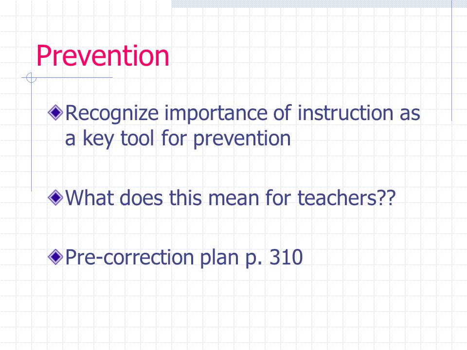 Prevention Recognize importance of instruction as a key tool for prevention What does this mean for teachers .