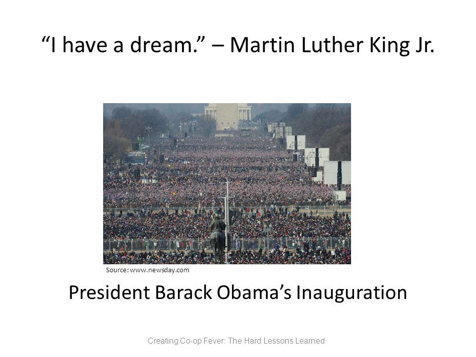 I have a dream. – Martin Luther King Jr.