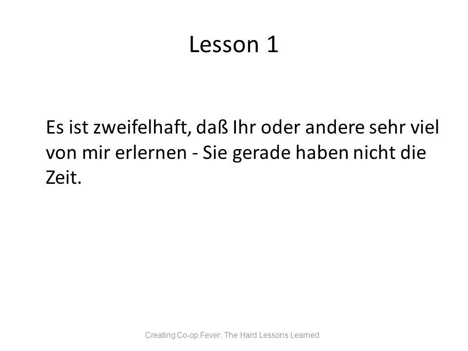 Lesson 1 Es ist zweifelhaft, daß Ihr oder andere sehr viel von mir erlernen - Sie gerade haben nicht die Zeit.