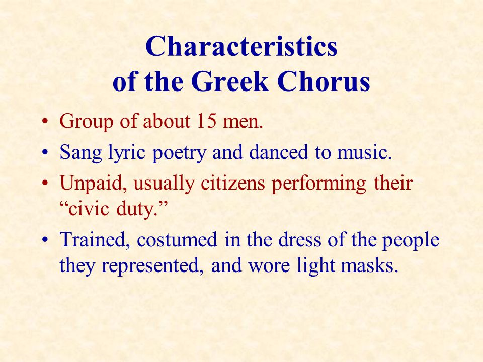 Functions of the Greek Chorus Link from audience to actors.