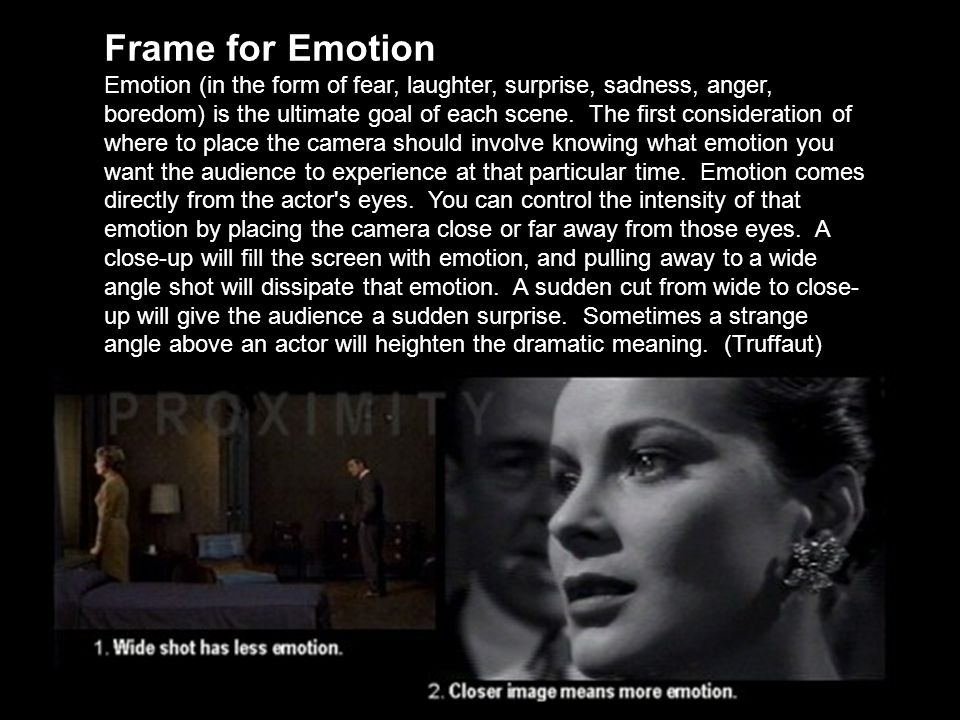 Frame for Emotion Emotion (in the form of fear, laughter, surprise, sadness, anger, boredom) is the ultimate goal of each scene.
