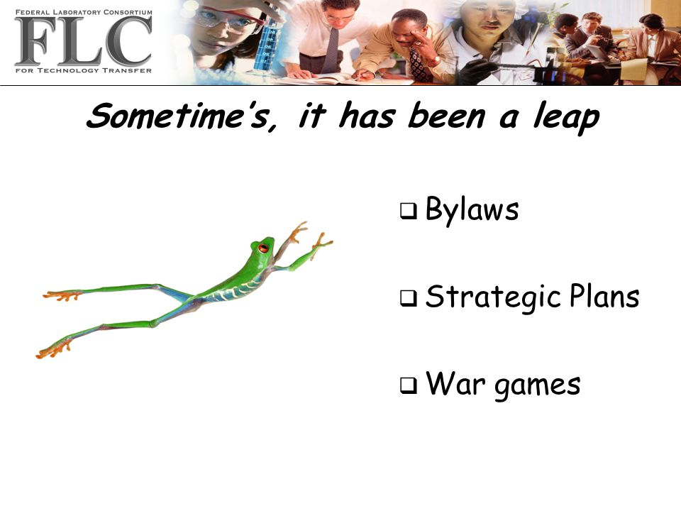 Sometime's, it has been a leap q Bylaws q Strategic Plans q War games