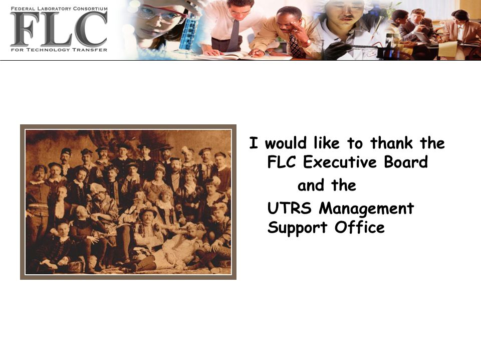 I would like to thank the FLC Executive Board and the UTRS Management Support Office