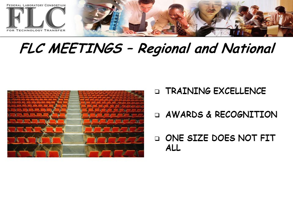 FLC MEETINGS – Regional and National q TRAINING EXCELLENCE q AWARDS & RECOGNITION q ONE SIZE DOES NOT FIT ALL