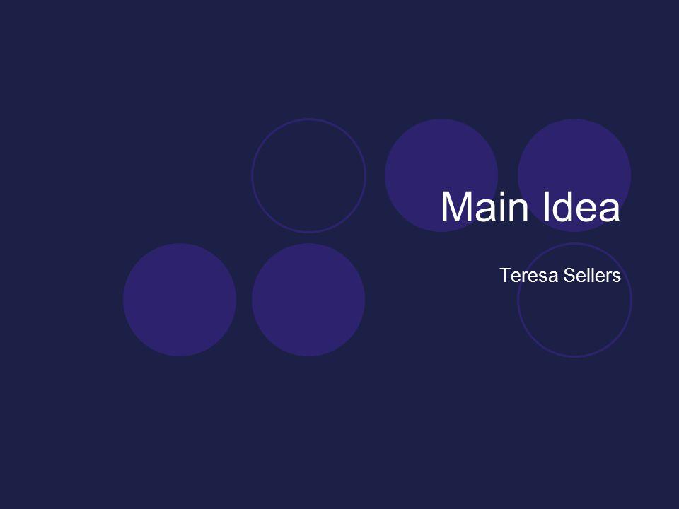 Main Idea Teresa Sellers