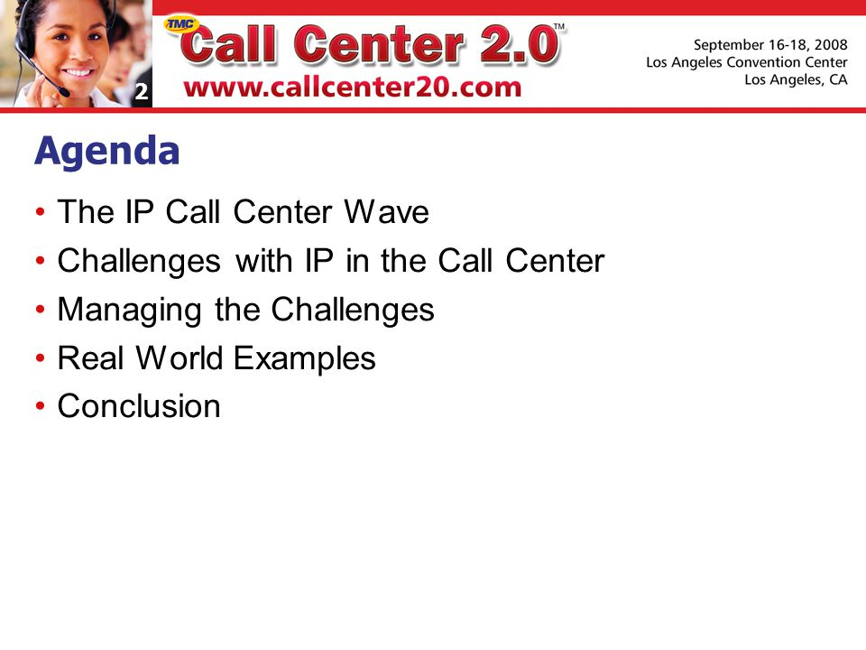 2 Agenda The IP Call Center Wave Challenges with IP in the Call Center Managing the Challenges Real World Examples Conclusion