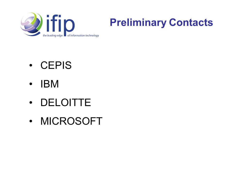 Preliminary Contacts CEPIS IBM DELOITTE MICROSOFT