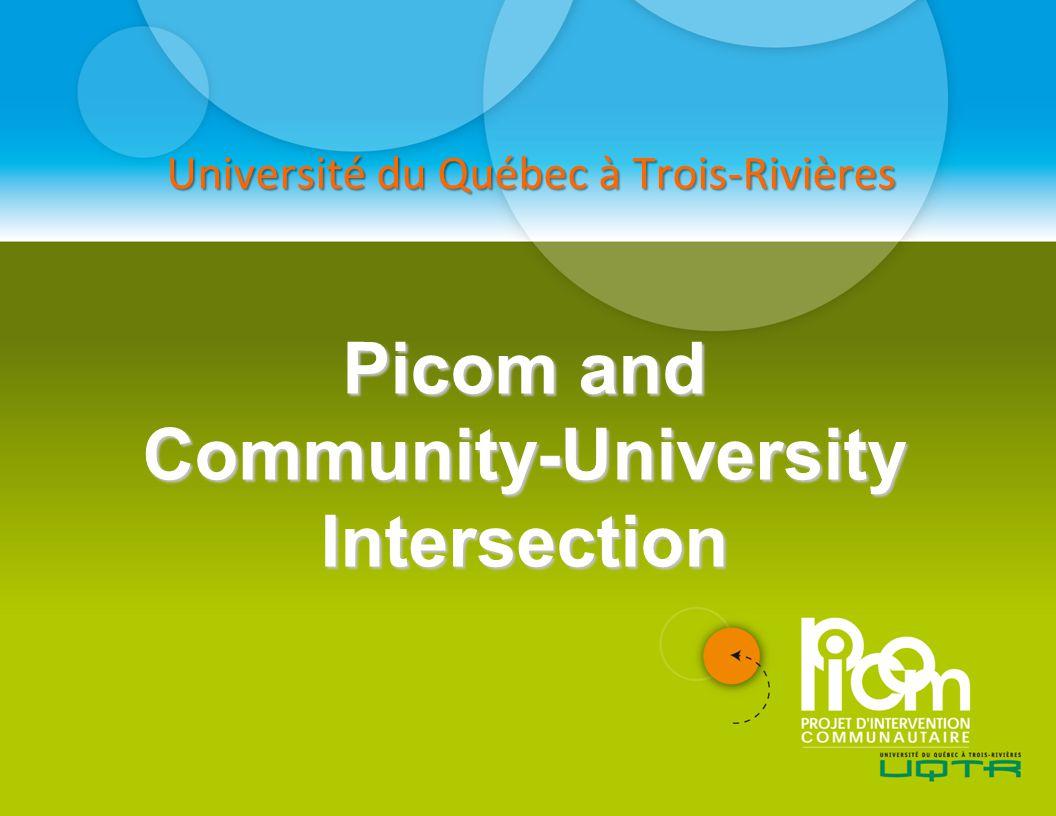 Picom and Community-University Intersection Université du Québec à Trois-Rivières