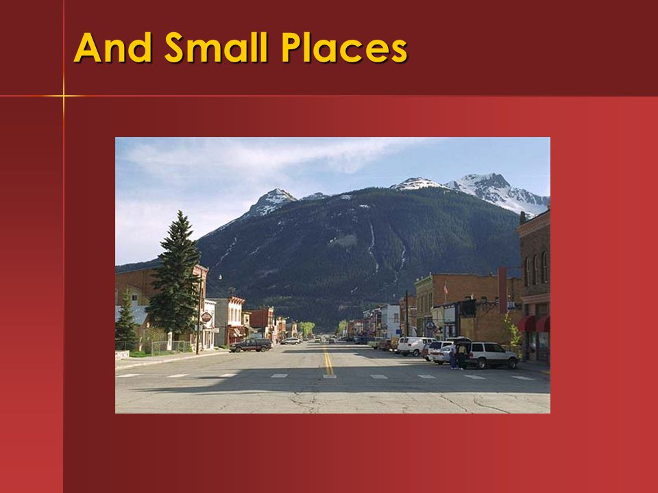 And Small Places