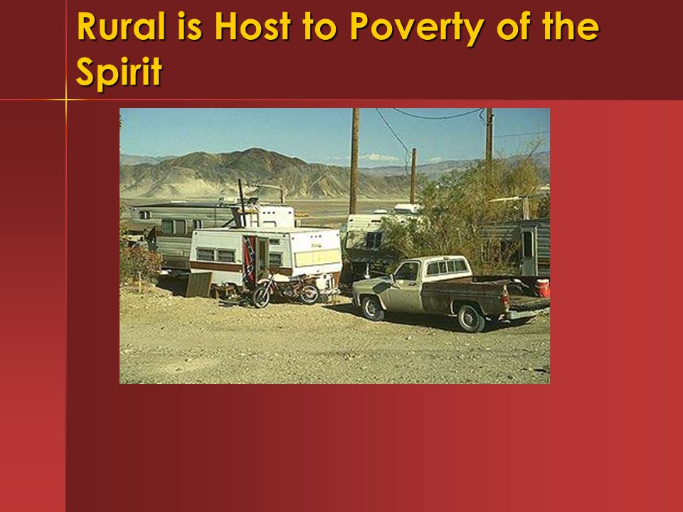 Rural is Host to Poverty of the Spirit