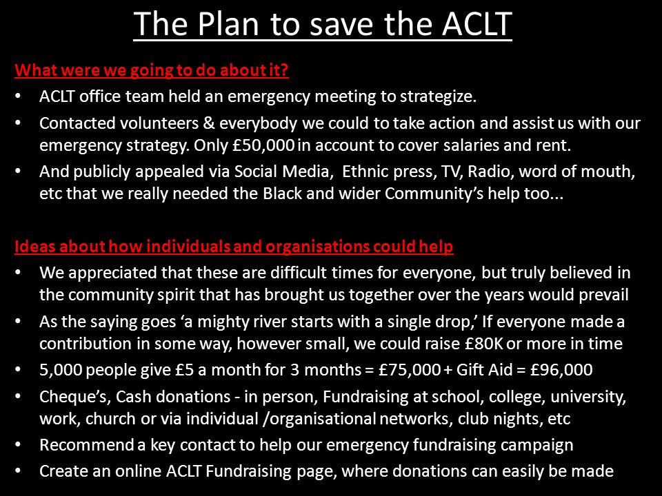 The Plan to save the ACLT What were we going to do about it.