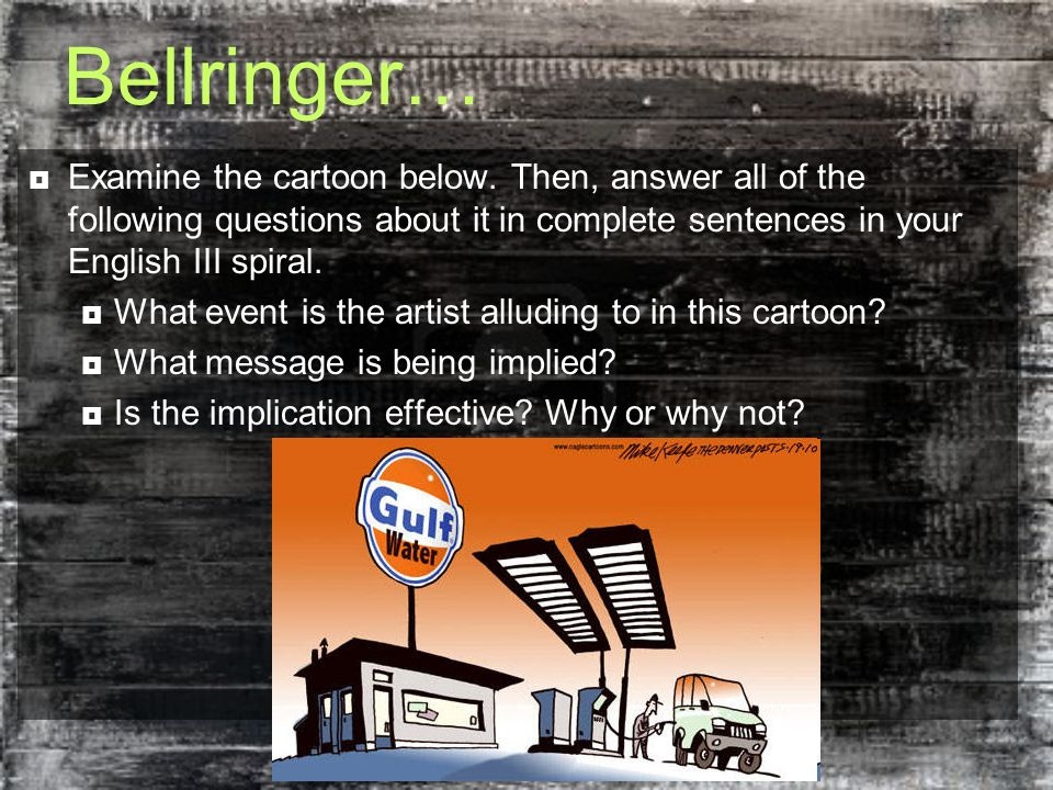 Bellringer…  Examine the cartoon below.