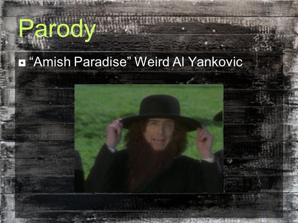 Parody  Amish Paradise Weird Al Yankovic