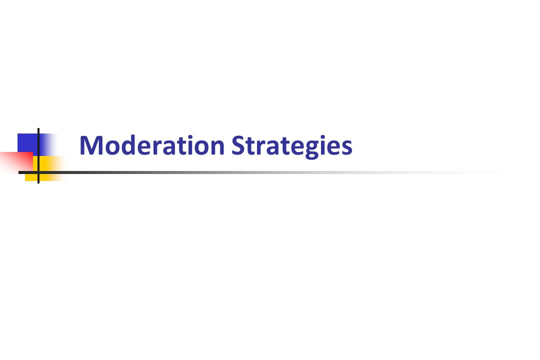 Moderation Strategies
