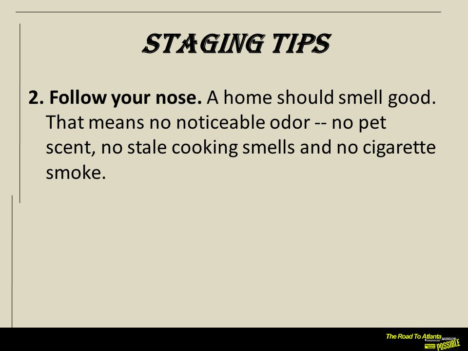 Staging Tips 3.Use counter intelligence.
