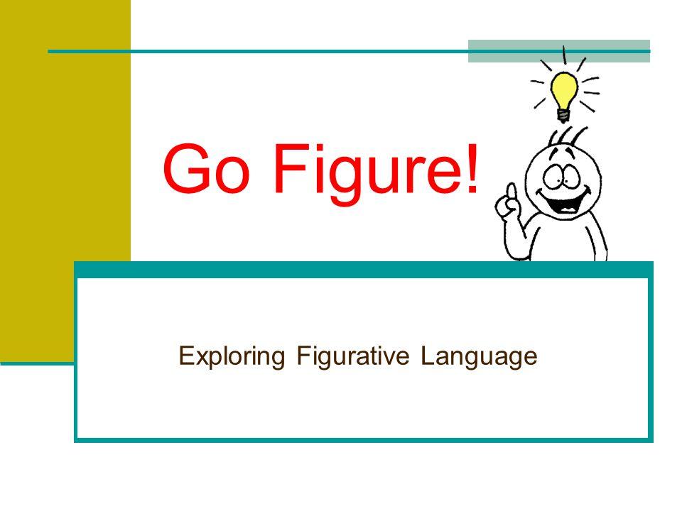 Go Figure! Exploring Figurative Language