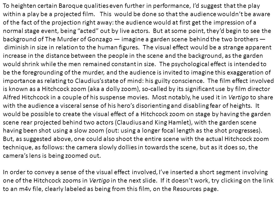 To heighten certain Baroque qualities even further in performance, I'd suggest that the play within a play be a projected film.