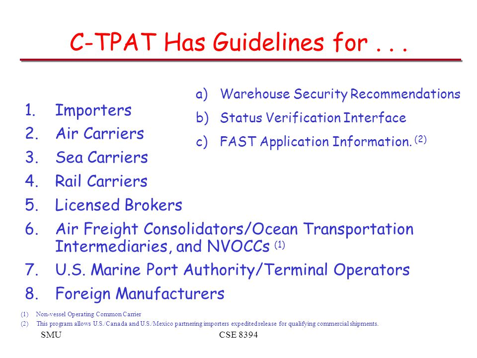 SMUCSE 8394 C-TPAT Has Guidelines for...