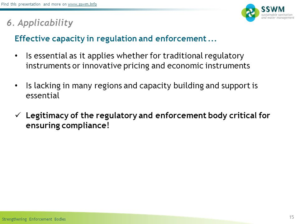 Strengthening Enforcement Bodies Find this presentation and more on www.sswm.infowww.sswm.info Effective capacity in regulation and enforcement... Is