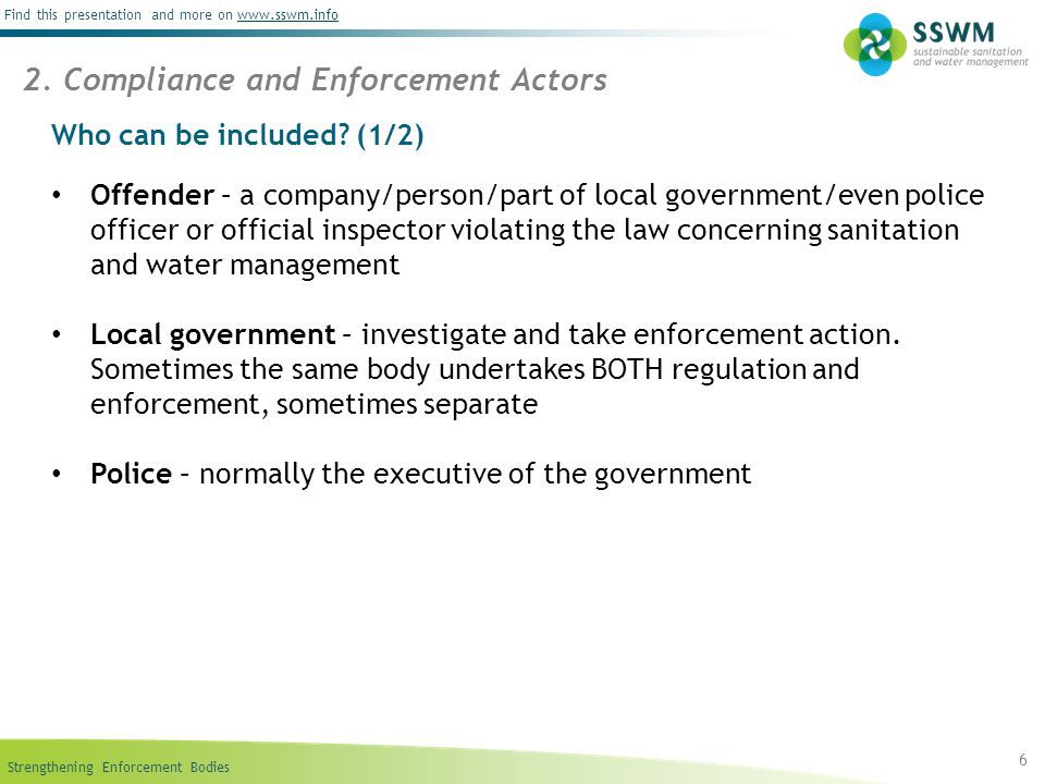 Strengthening Enforcement Bodies Find this presentation and more on www.sswm.infowww.sswm.info Who can be included.