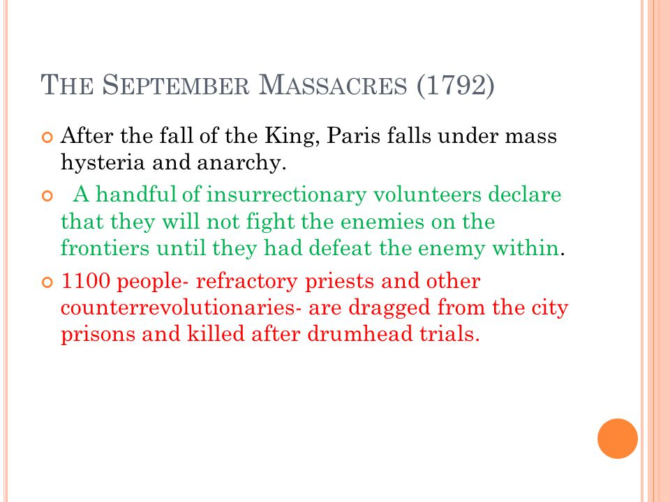 T HE S EPTEMBER M ASSACRES (1792) After the fall of the King, Paris falls under mass hysteria and anarchy.