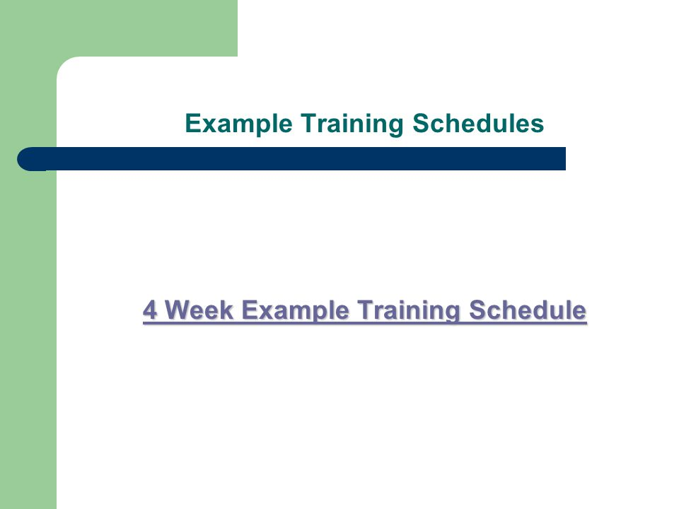 Example Training Schedules 4 Week Example Training Schedule 4 Week Example Training Schedule