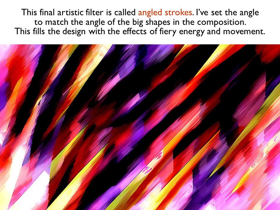 This final artistic filter is called angled strokes.