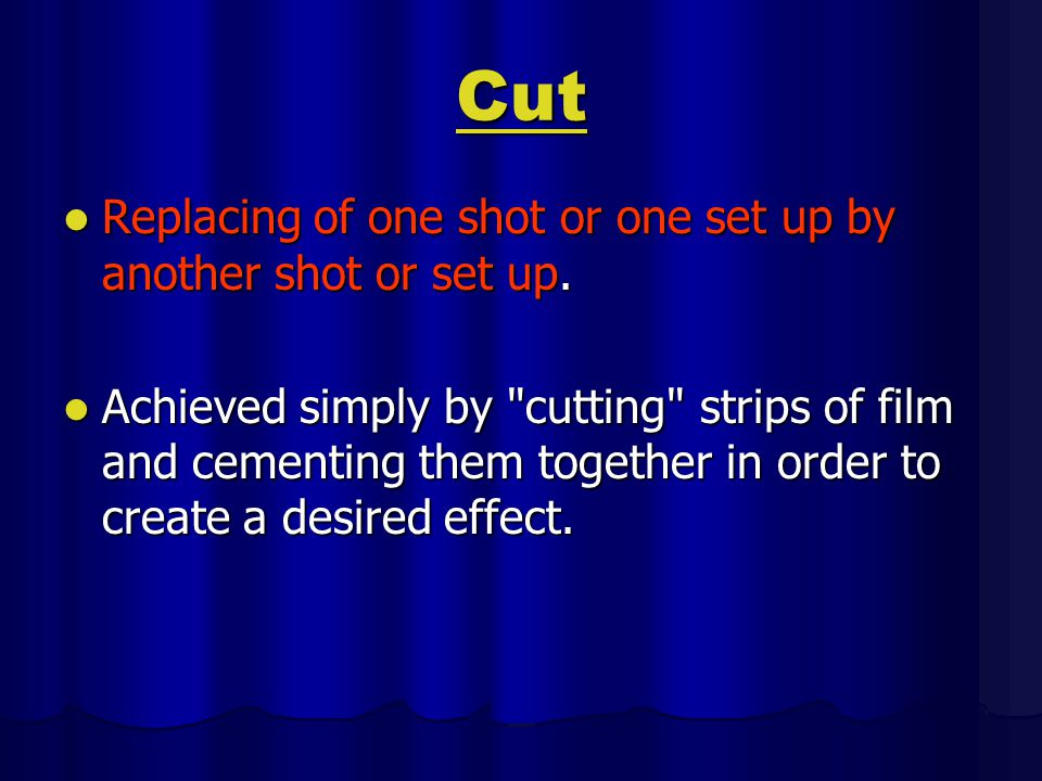 Desired effects of cutting continuity of direction; continuity of direction; completed action.