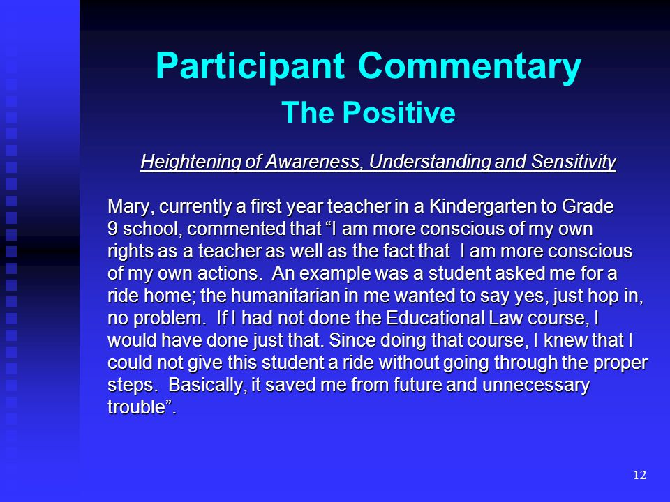 12 Participant Commentary The Positive Heightening of Awareness, Understanding and Sensitivity Mary, currently a first year teacher in a Kindergarten