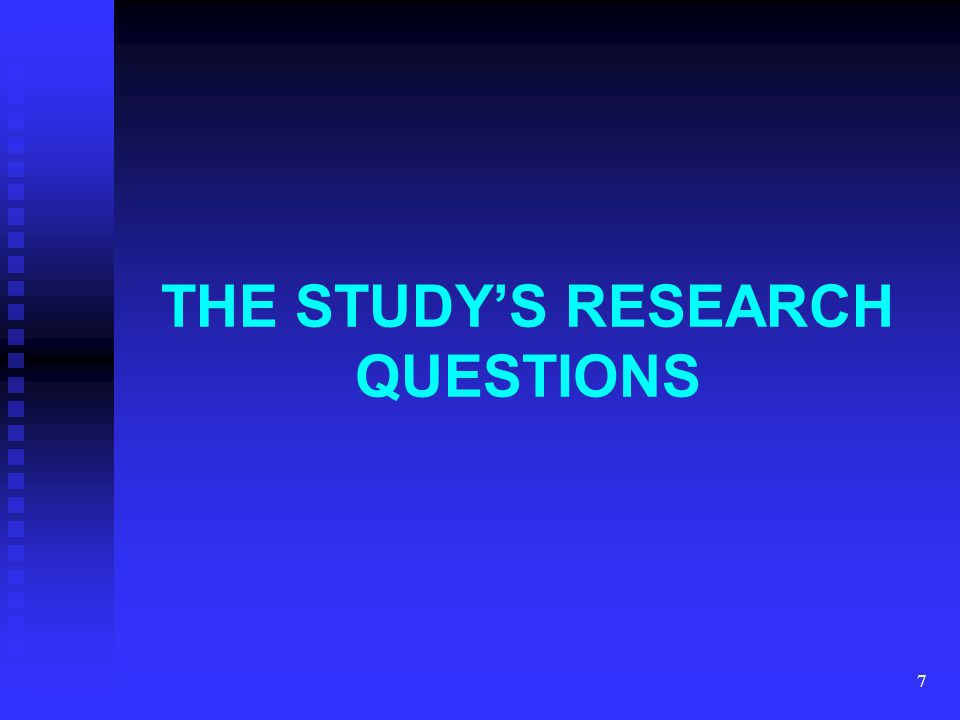 7 THE STUDY'S RESEARCH QUESTIONS