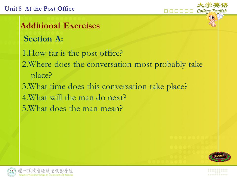 Additional Exercises Section A: 1.How far is the post office.