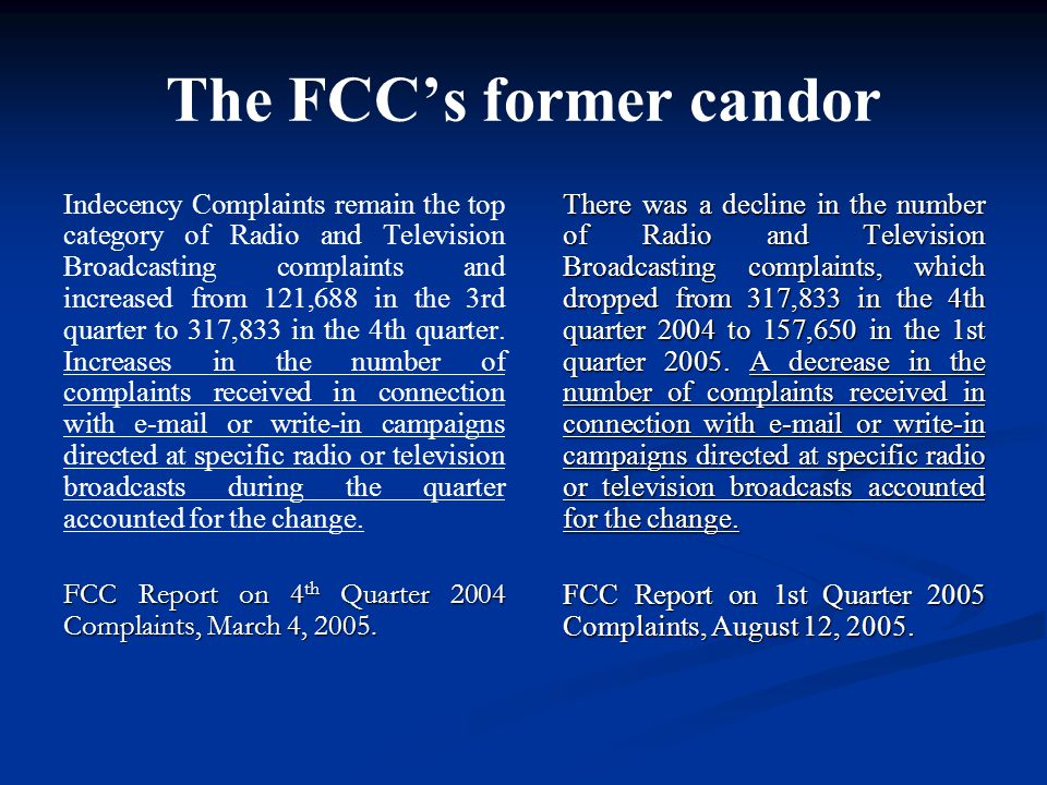 The FCC's former candor Indecency Complaints remain the top category of Radio and Television Broadcasting complaints and increased from 121,688 in the 3rd quarter to 317,833 in the 4th quarter.