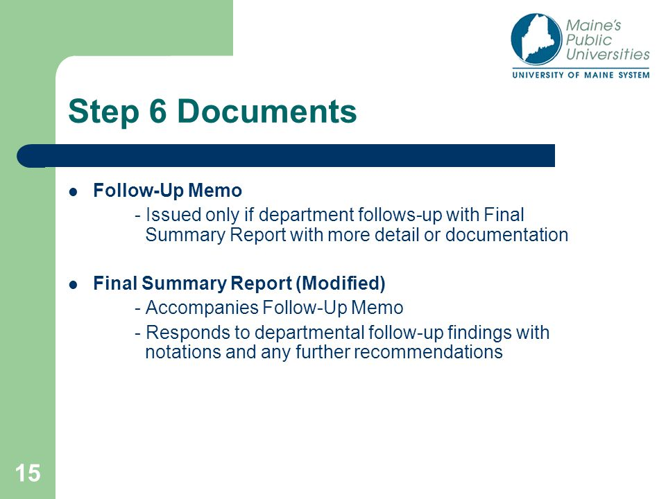 15 Step 6 Documents Follow-Up Memo - Issued only if department follows-up with Final Summary Report with more detail or documentation Final Summary Re