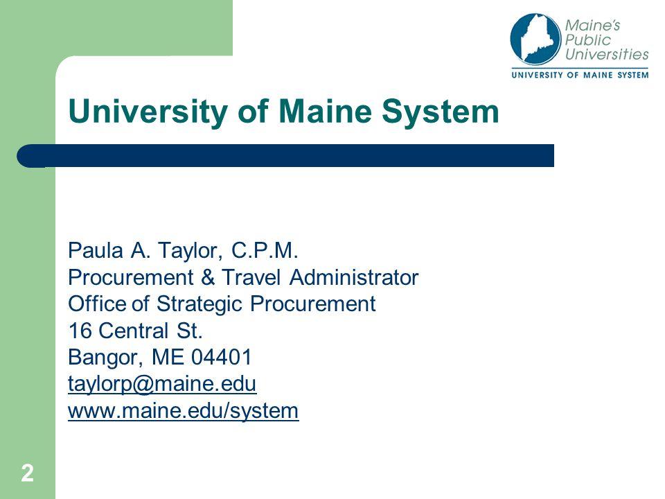 2 University of Maine System Paula A. Taylor, C.P.M.
