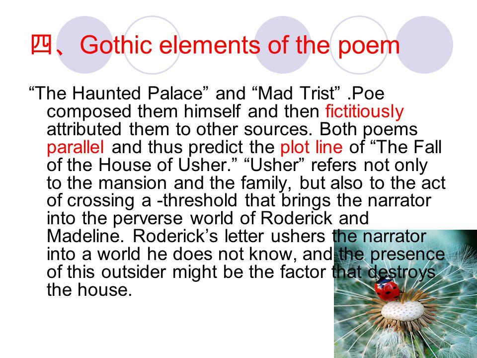 """四、 Gothic elements of the poem """"The Haunted Palace"""" and """"Mad Trist"""".Poe composed them himself and then fictitiously attributed them to other sources."""