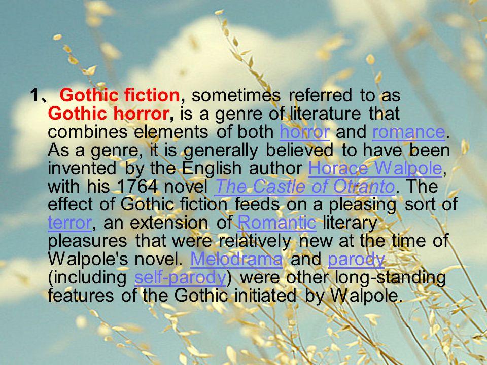 一、 Gothic elements of items 1 、 Gothic fiction, sometimes referred to as Gothic horror, is a genre of literature that combines elements of both horror