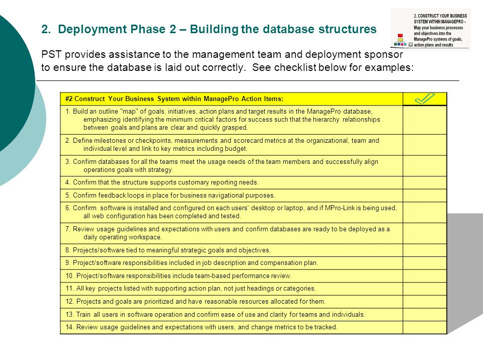 2. Deployment Phase 2 – Building the database structures PST provides assistance to the management team and deployment sponsor to ensure the database