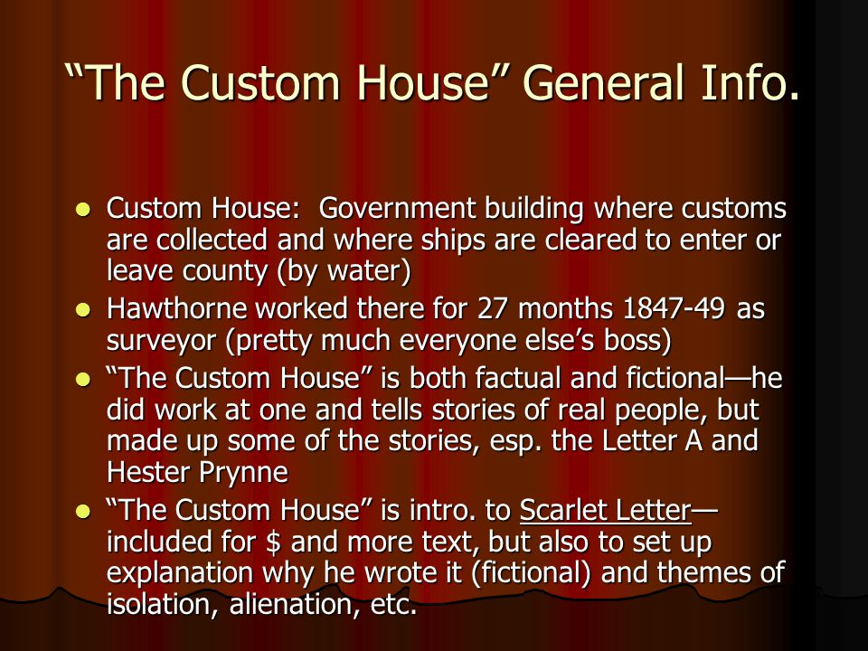 """The Custom House"" General Info. Custom House: Government building where customs are collected and where ships are cleared to enter or leave county (b"