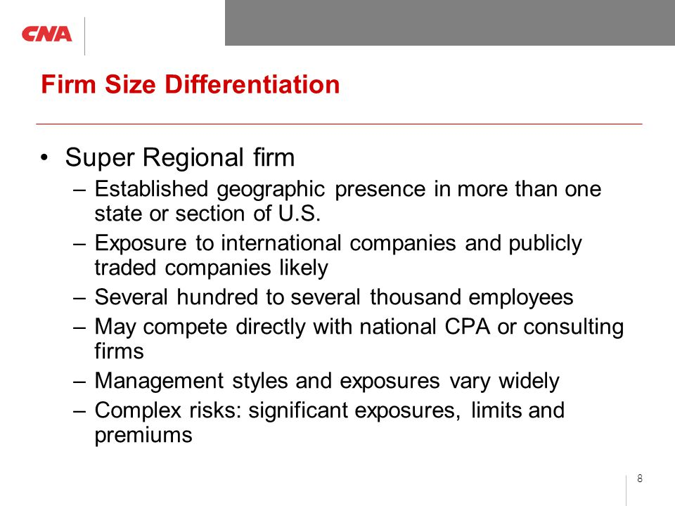 8 Firm Size Differentiation Super Regional firm –Established geographic presence in more than one state or section of U.S.
