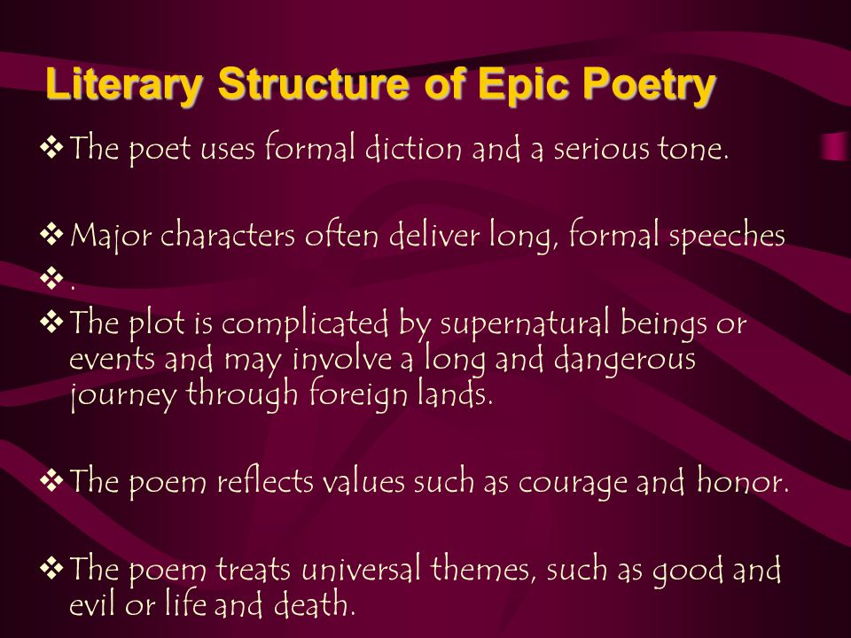  The poet uses formal diction and a serious tone.  Major characters often deliver long, formal speeches ..  The plot is complicated by supernatur