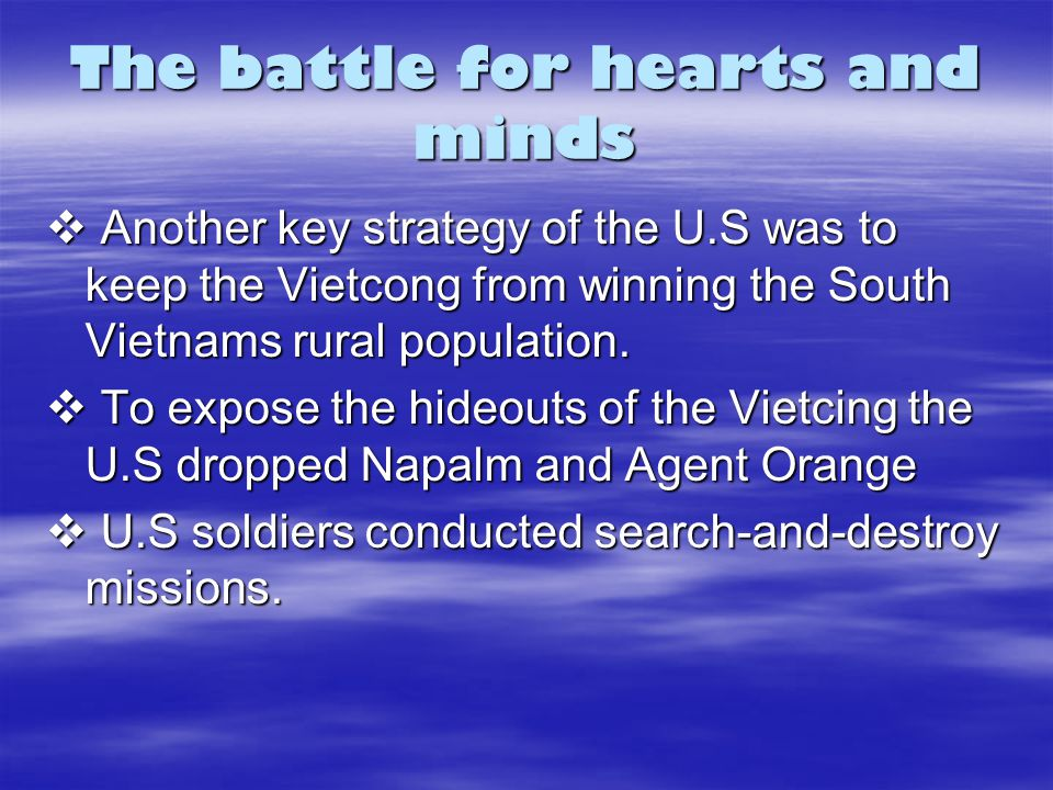 A frustrating war of attrition There strategy of beating the Vietcong was to destroy there moral through a war of attrition.