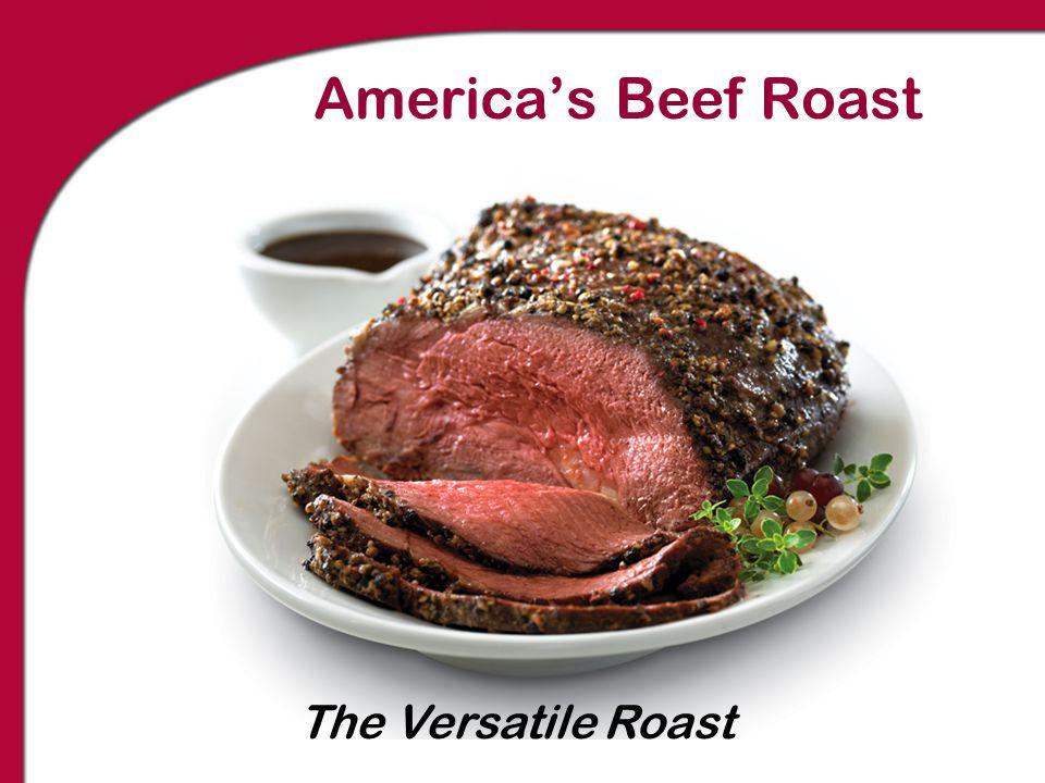America's Beef Roast The Versatile Roast