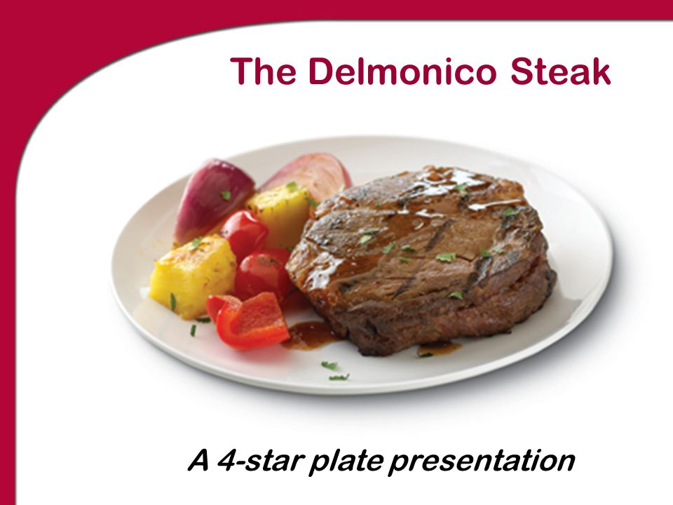 The Delmonico Steak A 4-star plate presentation