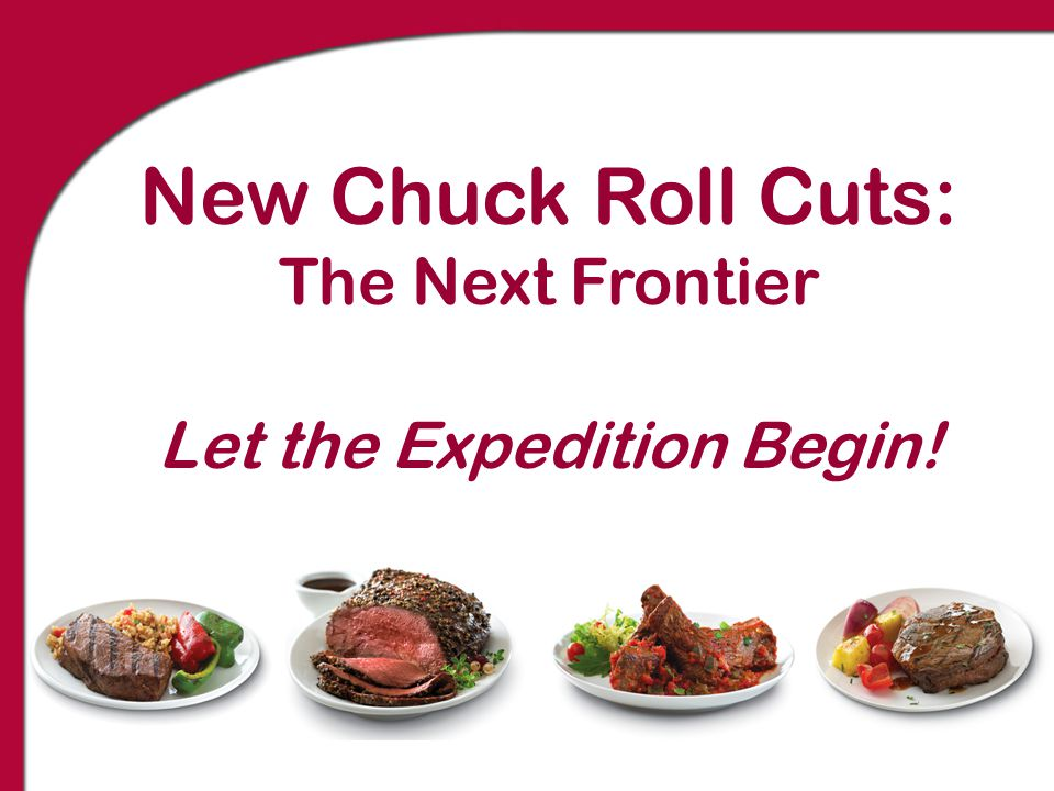 New Chuck Roll Cuts: The Next Frontier Let the Expedition Begin!