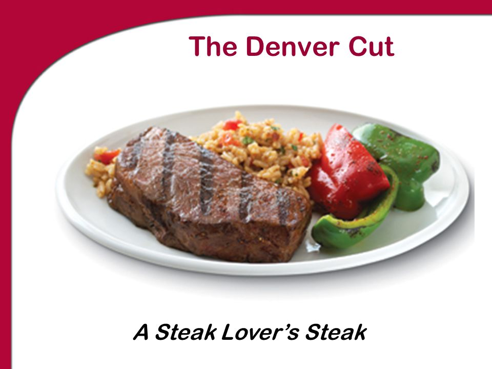 The Denver Cut A Steak Lover's Steak