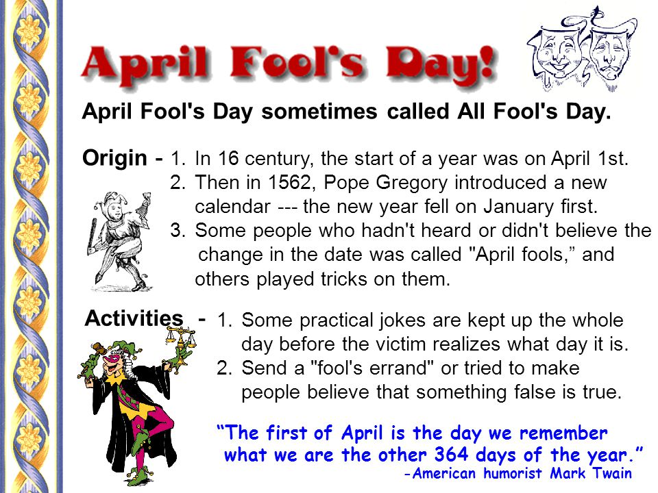 April Fool s Day sometimes called All Fool s Day.