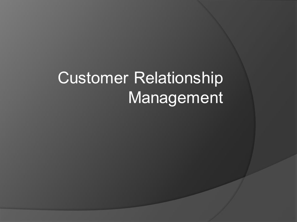 Questions  What is customer relationship management.